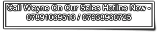 Call Wayne On Our Sales Hotline Now - 
